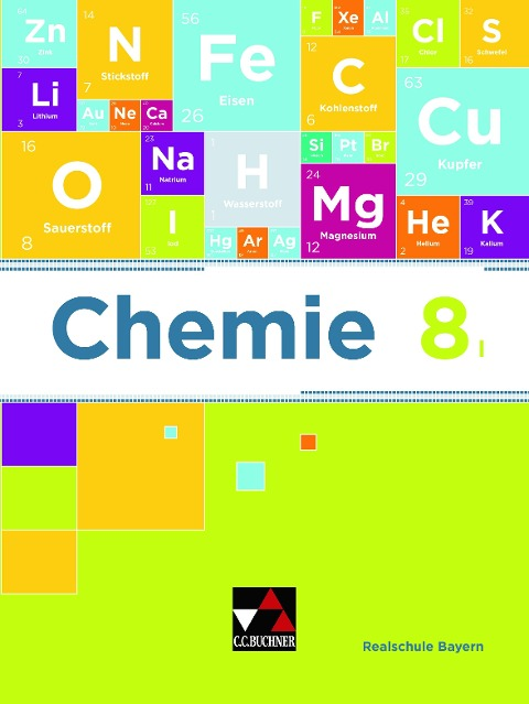 Chemie 8 I Lehrbuch Realschule Bayern - Katrin Amrehn, Christina Böhm, Theresa Fischer, Sabine Flügel, Anne-Kathrin Klaus