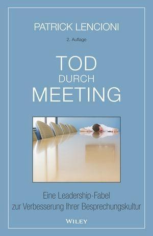 Tod durch Meeting - Patrick M. Lencioni
