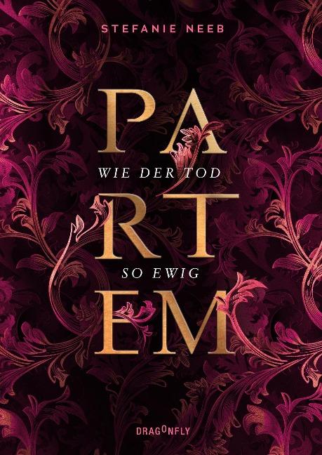 Partem - Wie der Tod so ewig - Stefanie Neeb