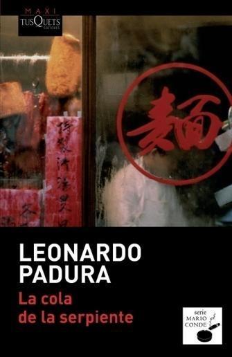 """La cola de la serpiente (""""Maxi"""") - Leonardo Padura"""