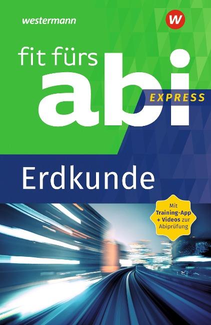 Fit fürs Abi Express. Erdkunde - Wiebke Ciesla