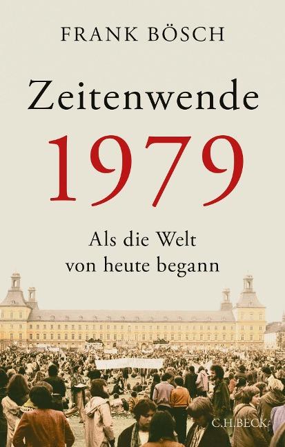 Zeitenwende 1979 - Frank Bösch