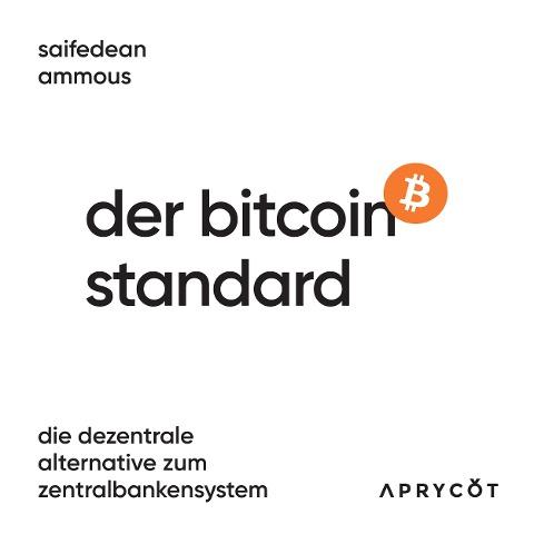 Der Bitcoin-Standard - Saifedean Ammous