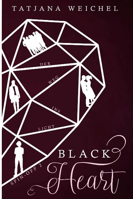 Black Heart. Der Weg ins Licht - Tatjana Weichel
