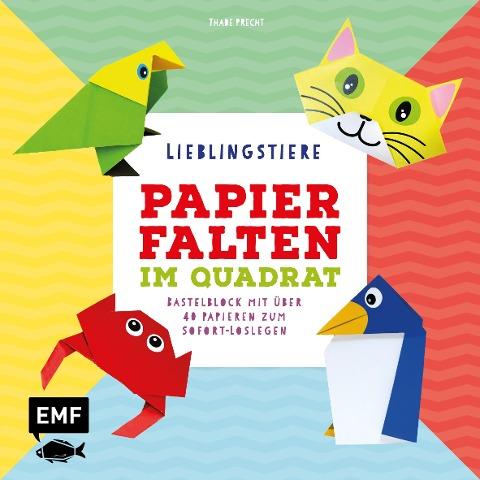 Papierfalten im Quadrat: Lieblingstiere - Bastel-Kids - Thade Precht