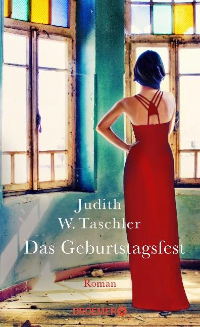 Das Geburtstagsfest - Judith W. Taschler