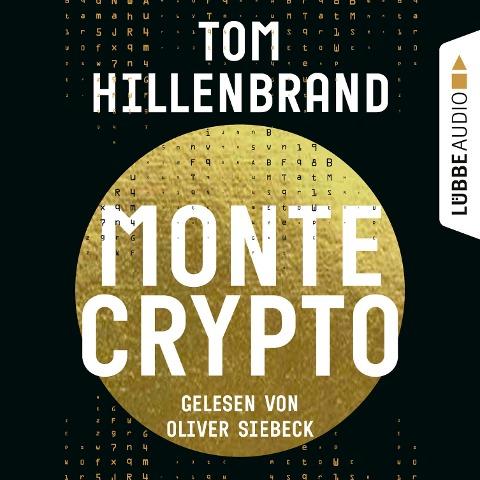 Montecrypto (Ungekürzt) - Tom Hillenbrand