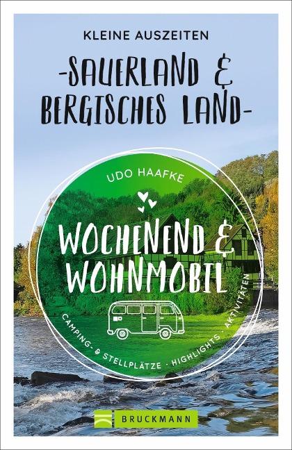 Wochenend und Wohnmobil - Kleine Auszeiten Sauerland & Bergisches Land - Udo Haafke