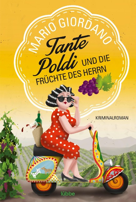 Tante Poldi und die Früchte des Herrn - Mario Giordano