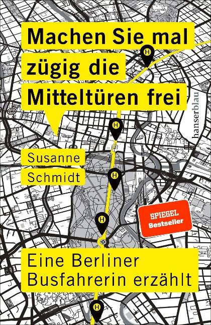 Machen Sie mal zügig die Mitteltüren frei - Susanne Schmidt