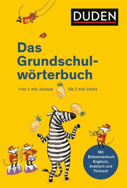 Duden - Das Grundschulwörterbuch - Ulrike Holzwarth-Raether, Angelika Neidthardt, Barbara Schneider-Zuschlag