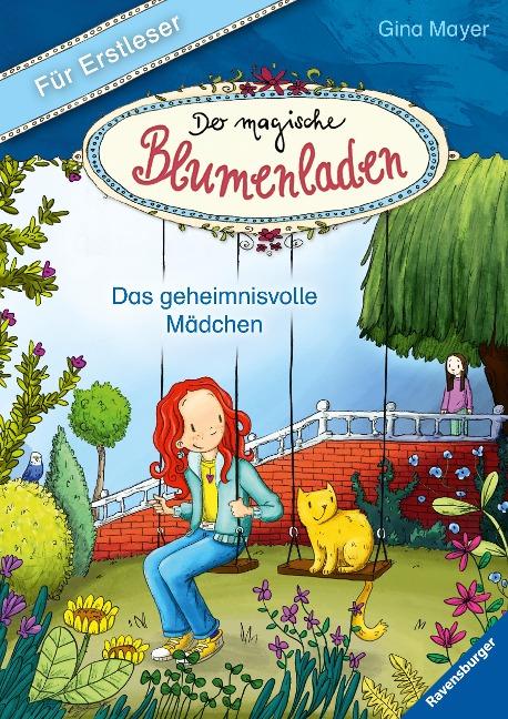 Der magische Blumenladen für Erstleser, Band 2: Das geheimnisvolle Mädchen - Gina Mayer