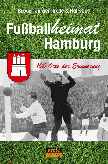 Fußballheimat Hamburg - Broder-Jürgen Trede, Ralf Klee
