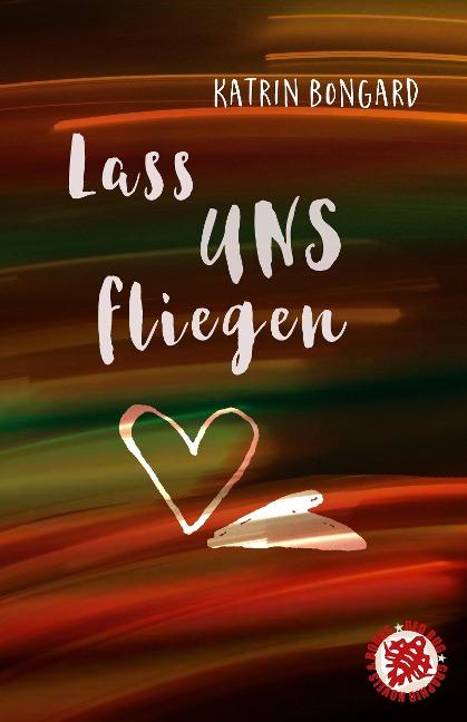 Lass uns fliegen - Katrin Bongard