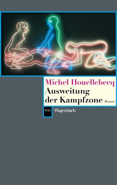 Ausweitung der Kampfzone - Michel Houellebecq
