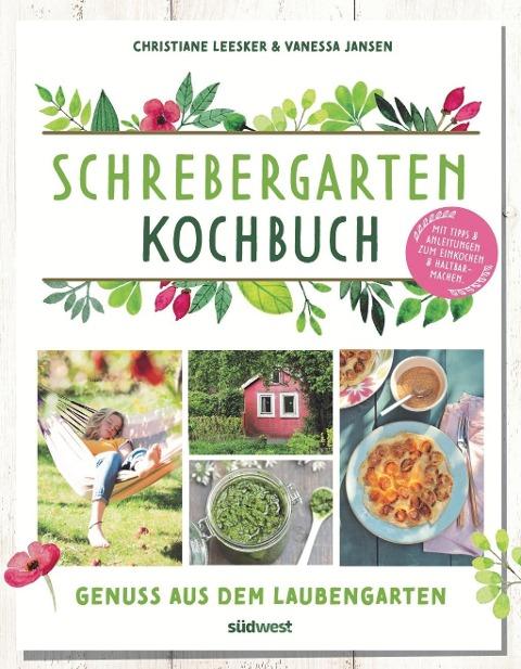 Schrebergarten-Kochbuch - Christiane Leesker, Vanessa Jansen