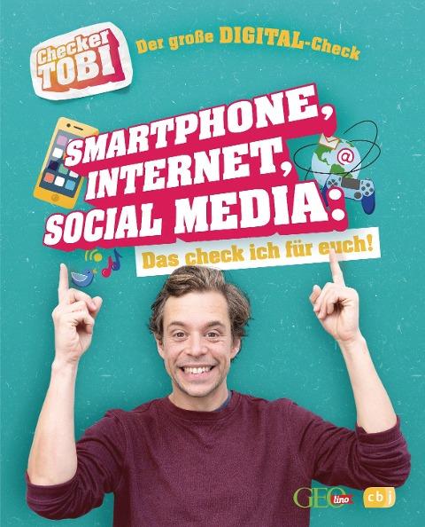 Checker Tobi - Der große Digital-Check: Smartphone, Internet, Social Media - Das check ich für euch! - Gregor Eisenbeiß