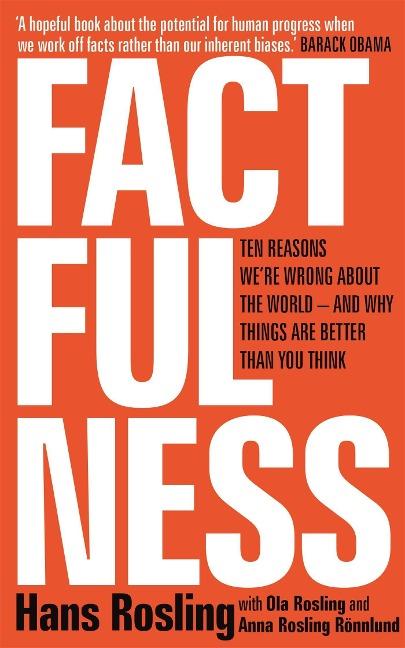 Factfulness - Hans Rosling, Ola Rosling, Anna Rosling Rönnlund