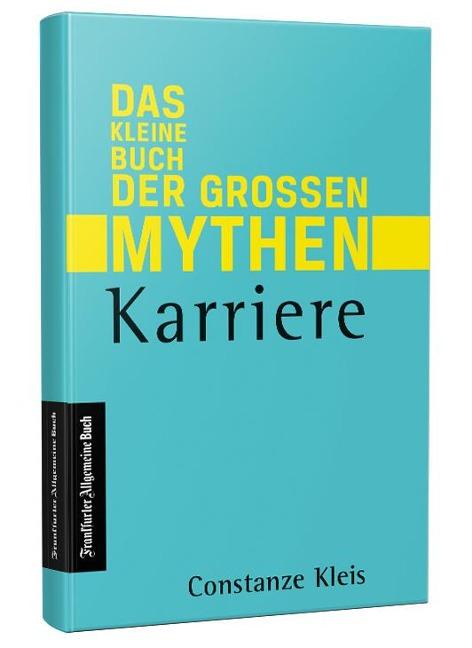 Das kleine Buch der großen Mythen: Karriere - Constanze Kleis