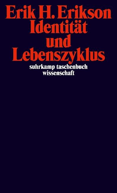 Identität und Lebenszyklus - Erik H. Erikson