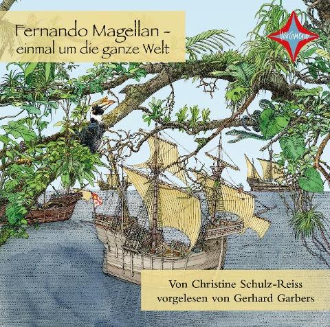 Fernando Magellan einmal um die ganze Welt - Christine Schulz-Reiss