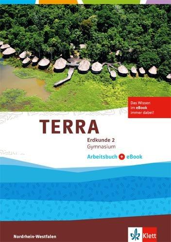 TERRA Erdkunde 2. Ausgabe Nordrhein-Westfalen Gymnasium ab 2016. Arbeitsbuch mit eBook Klasse 7/8 -