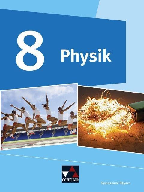 Physik 8 Schülerband Gymnasium Bayern - Wolfgang Kellner