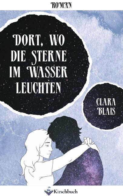 Dort, wo die Sterne im Wasser leuchten - Clara Blais