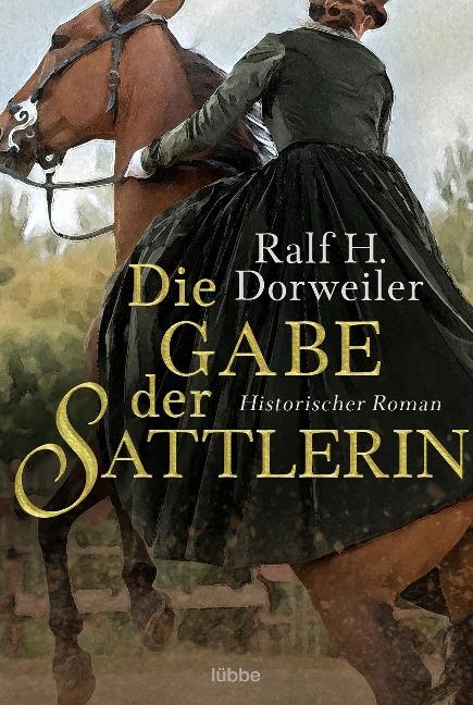 Die Gabe der Sattlerin - Ralf H. Dorweiler