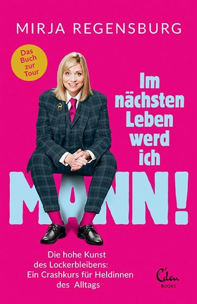 Im nächsten Leben werd ich Mann! - Mirja Regensburg