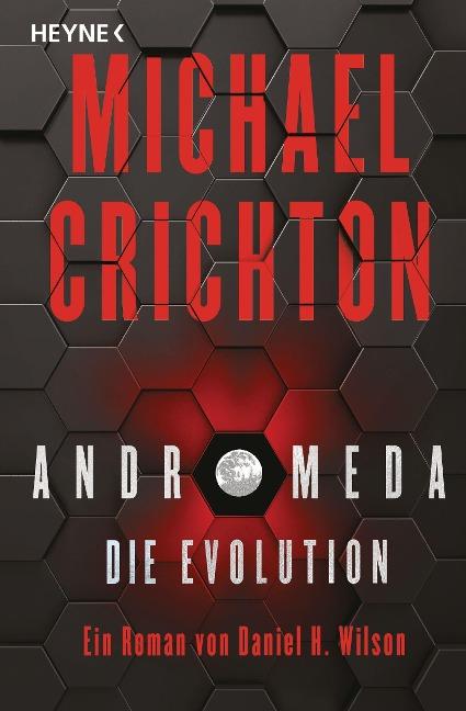 Andromeda - Die Evolution - Michael Crichton, Daniel H. Wilson