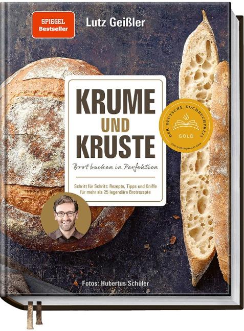 Krume und Kruste - Brot backen in Perfektion - Lutz Geißler