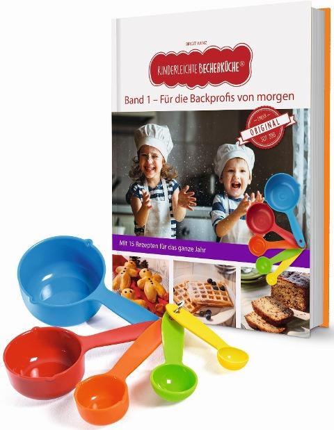 Kinderleichte Becherküche - Für die Backprofis von morgen (Band 1) - Birgit Wenz