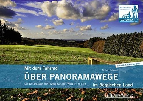 Mit dem Fahrrad über Panoramawege im Bergischen Land - Norbert Schmidt