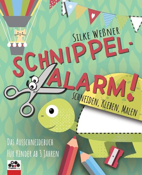 Schnippel-Alarm! Das Ausschneidebuch für Kinder ab 3 Jahren - Silke Weßner