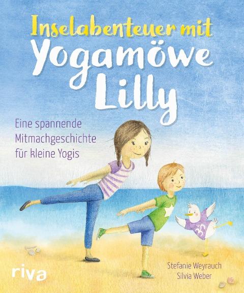 Inselabenteuer mit Yogamöwe Lilly - Stefanie Weyrauch