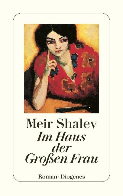 Im Haus der Großen Frau - Meir Shalev