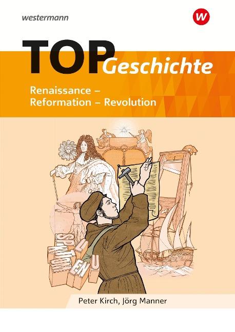 TOP Geschichte 3. Renaissance - Reformation - Revolution -