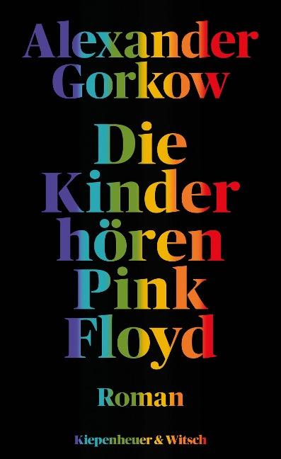 Die Kinder hören Pink Floyd - Alexander Gorkow