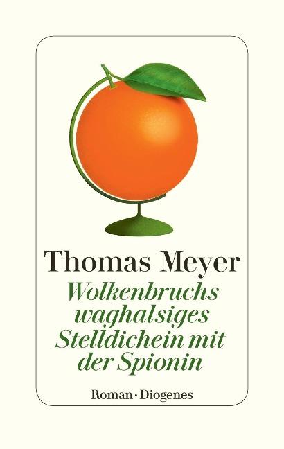 Wolkenbruchs waghalsiges Stelldichein mit der Spionin - Thomas Meyer