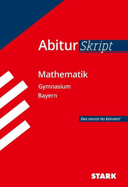 Abitur-Training Mathematik. Abiturskript Mathematik. Gymnasium Bayern -