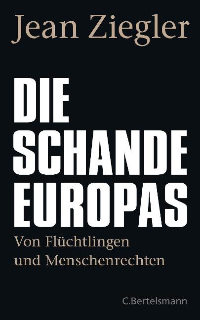 Die Schande Europas - Jean Ziegler