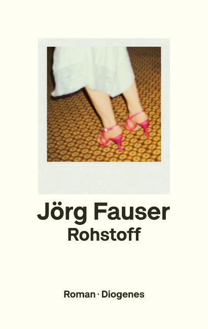 Rohstoff - Jörg Fauser