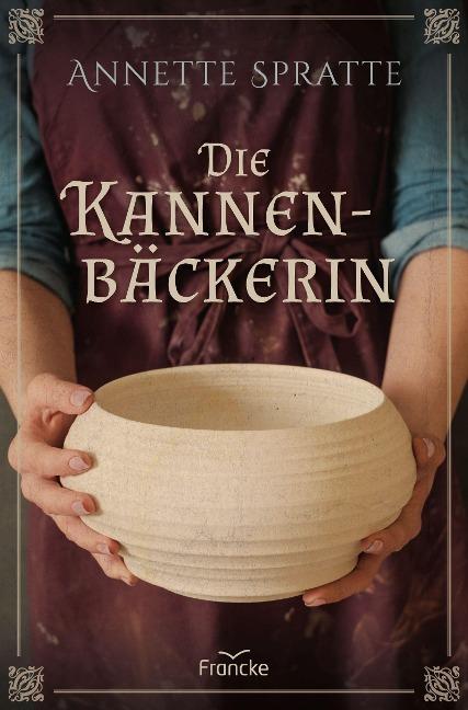 Die Kannenbäckerin - Annette Spratte