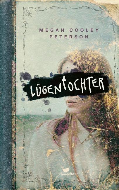 Lügentochter - Megan Cooley Peterson