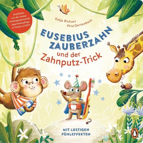 Eusebius Zauberzahn und der Zahnputz-Trick - Katja Richert
