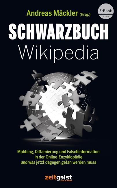 Schwarzbuch Wikipedia - Andreas Mäckler, Harald Walach, Jörg Wichmann, David Berger, Markus Fiedler