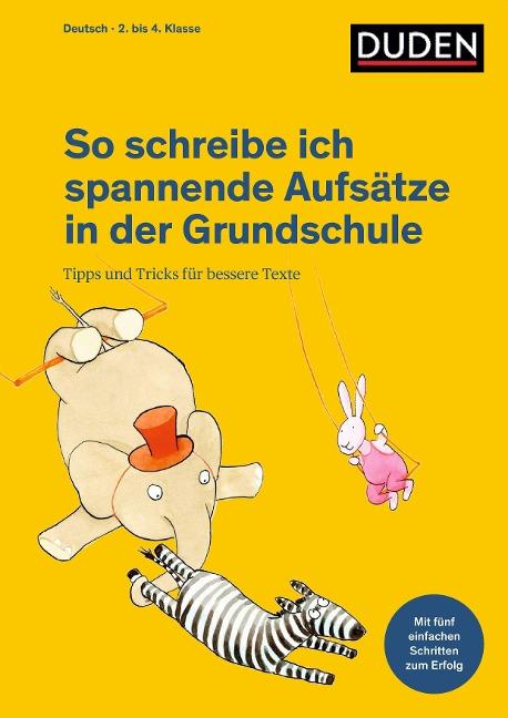So schreibe ich spannende Aufsätze in der Grundschule - Ulrike Holzwarth-Raether
