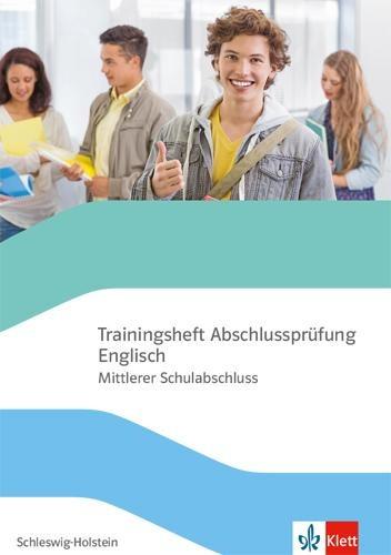 Trainingsheft Abschlussprüfung Englisch. Mittlerer Schulabschluss Schleswig-Holstein mit Audio-CD Klasse 10 -