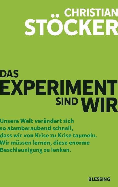 Das Experiment sind wir - Christian Stöcker